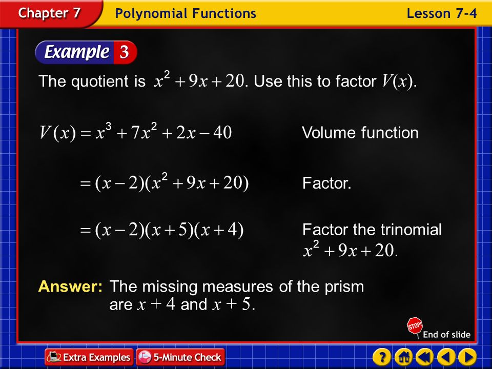 The quotient is . Use this to factor V(x).