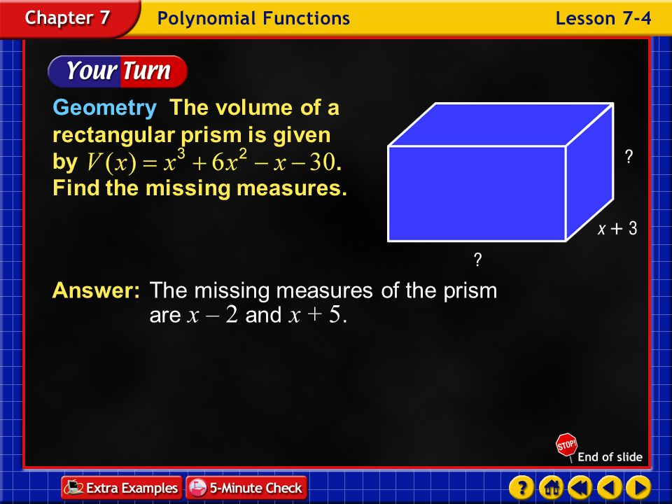 Answer: The missing measures of the prism are x – 2 and x + 5.