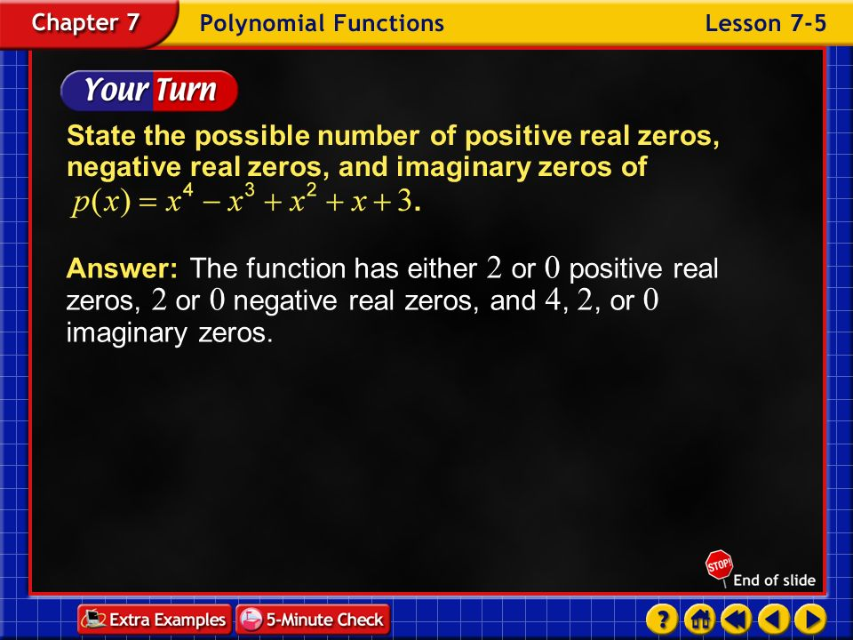 State the possible number of positive real zeros, negative real zeros, and imaginary zeros of