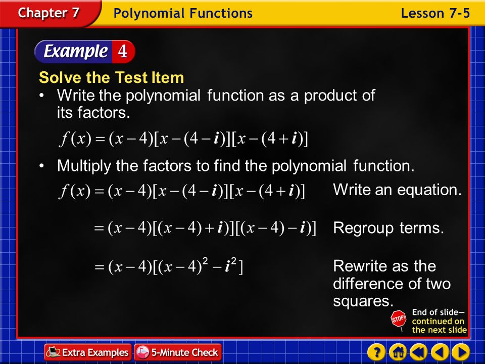 • Multiply the factors to find the polynomial function.