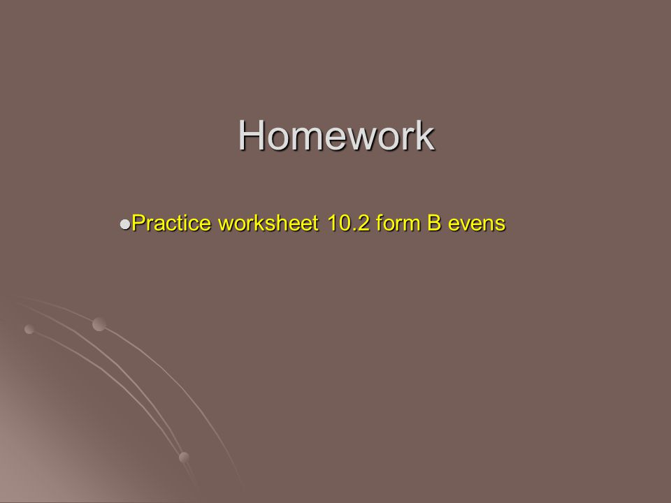 Homework Practice worksheet 10.2 form B evens