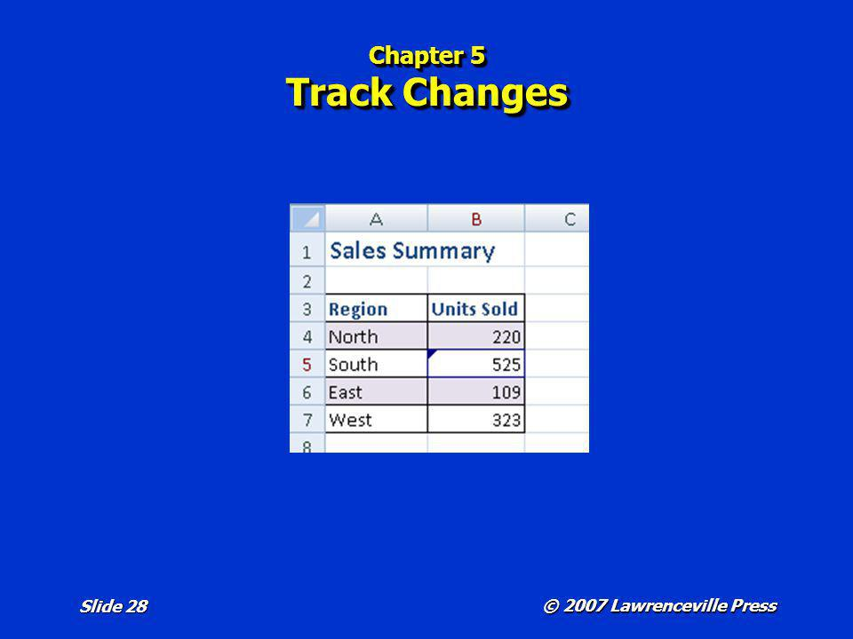 Chapter 5 Track Changes Refer to page 214 in the text.