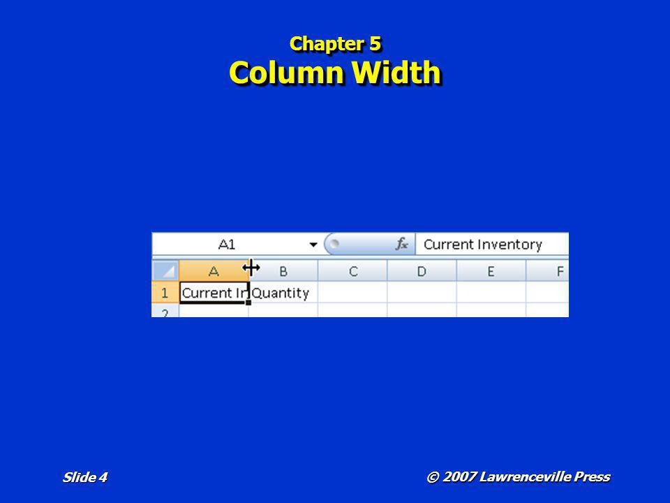 Chapter 5 Column Width Refer to page 187 in the text.