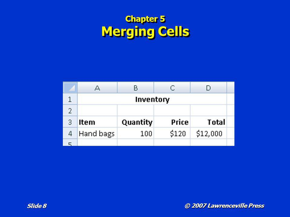 Chapter 5 Merging Cells Refer to pages 190 and 191 in the text.