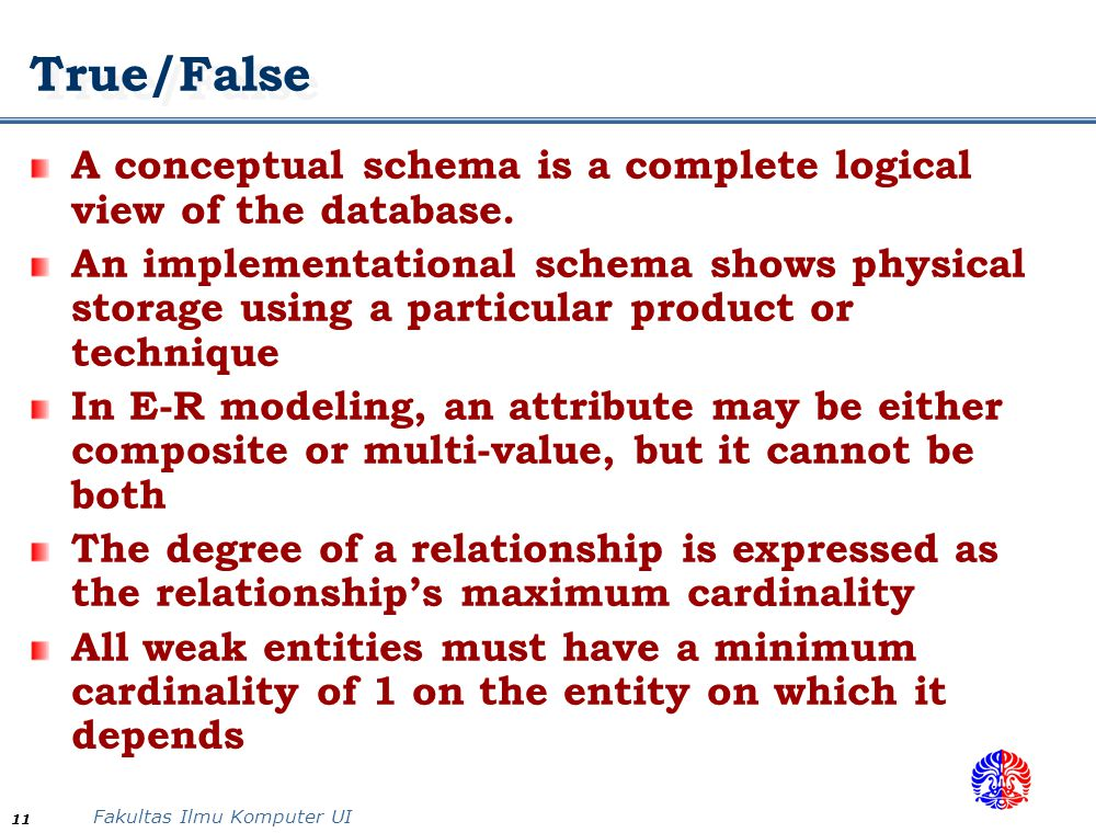 True/False A conceptual schema is a complete logical view of the database.