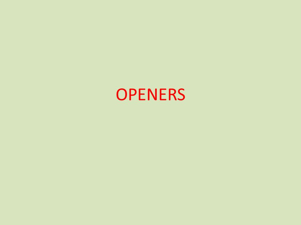 OPENERS