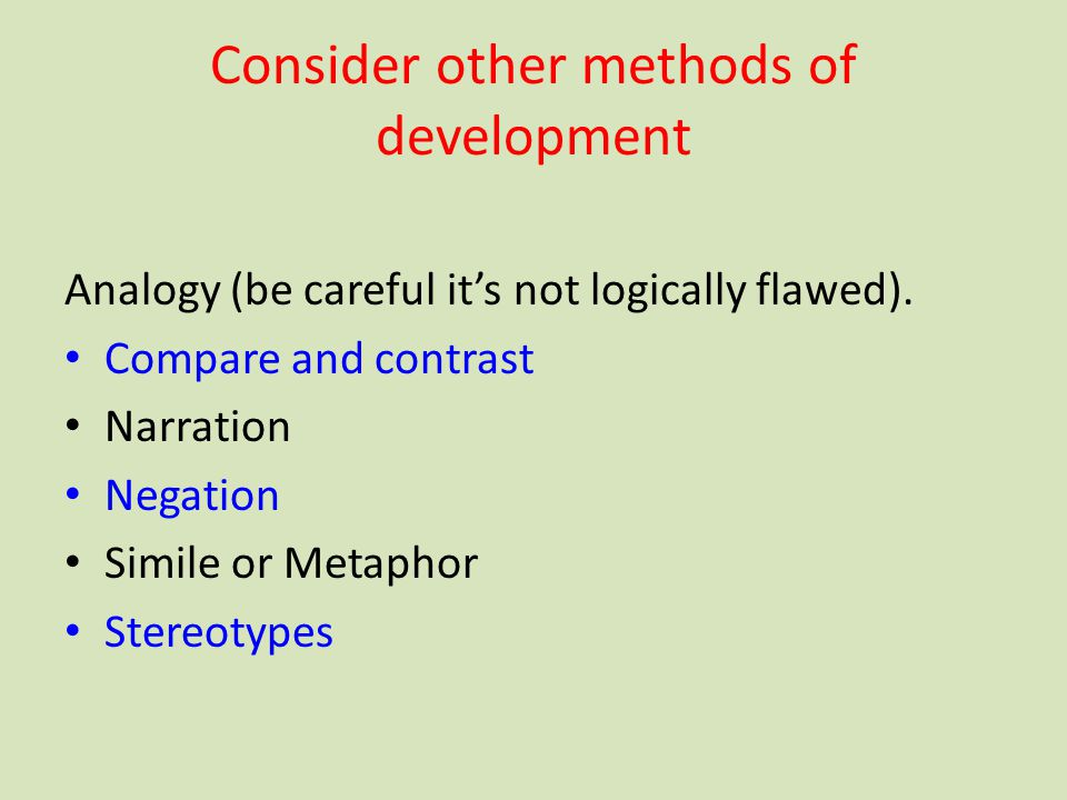 Consider other methods of development