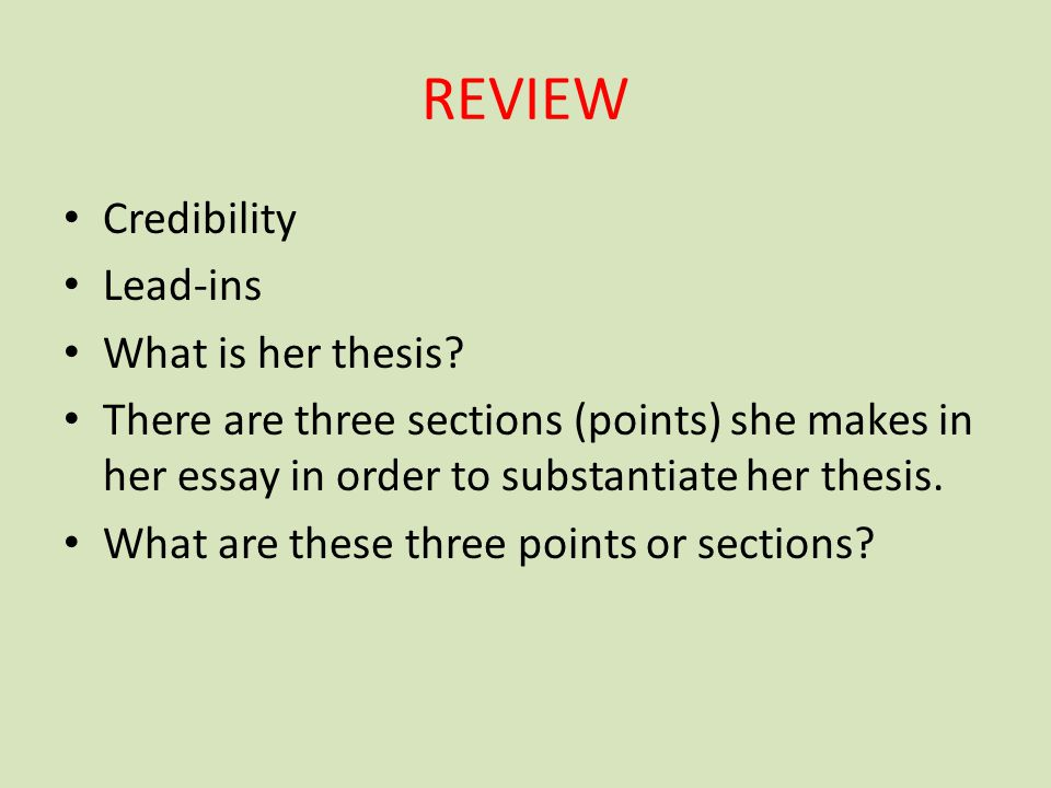 REVIEW Credibility Lead-ins What is her thesis