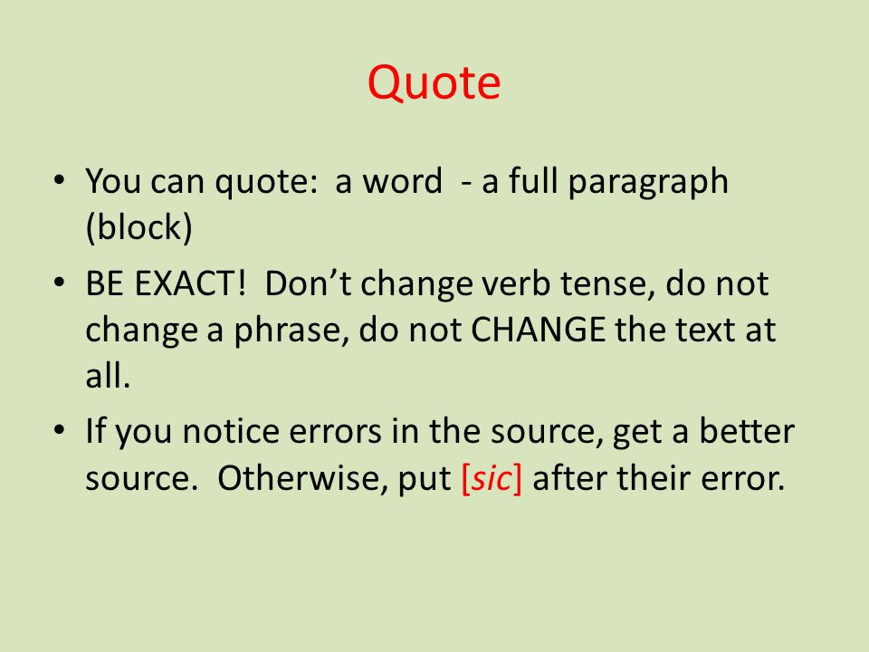 Quote You can quote: a word - a full paragraph (block)