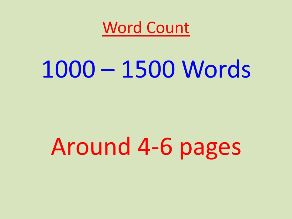 Word Count 1000 – 1500 Words Around 4-6 pages