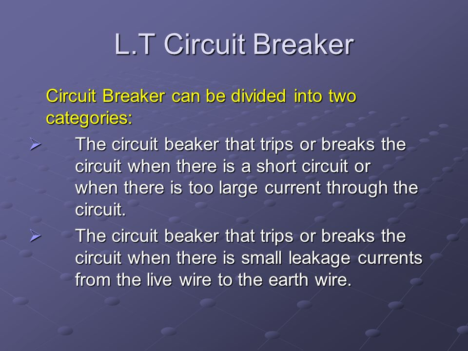 L.T Circuit Breaker Circuit Breaker can be divided into two categories: