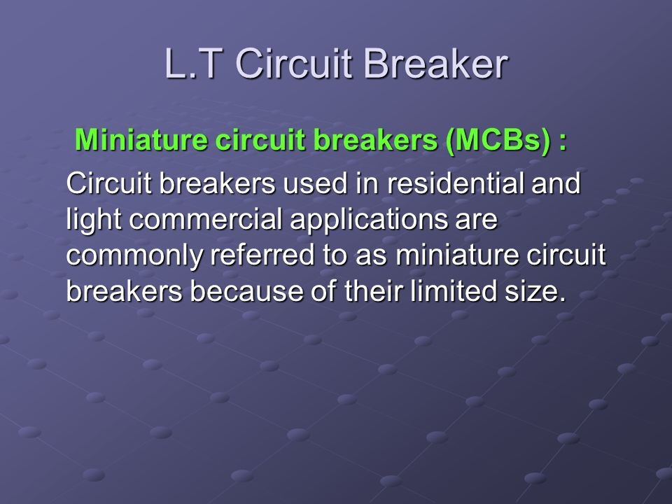 L.T Circuit Breaker Miniature circuit breakers (MCBs) :