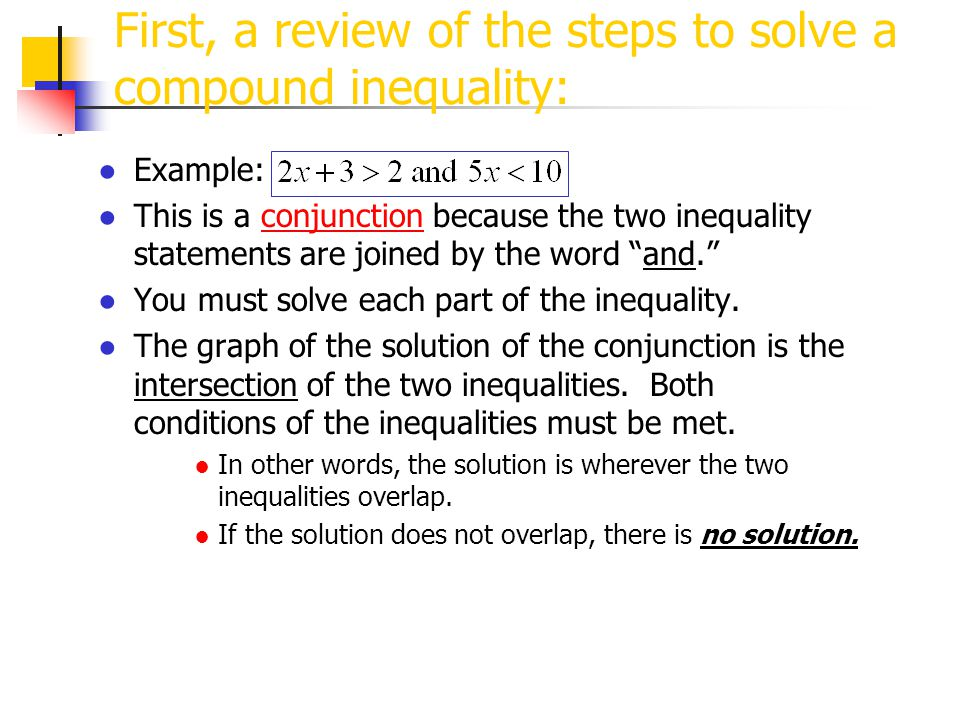 First, a review of the steps to solve a compound inequality: