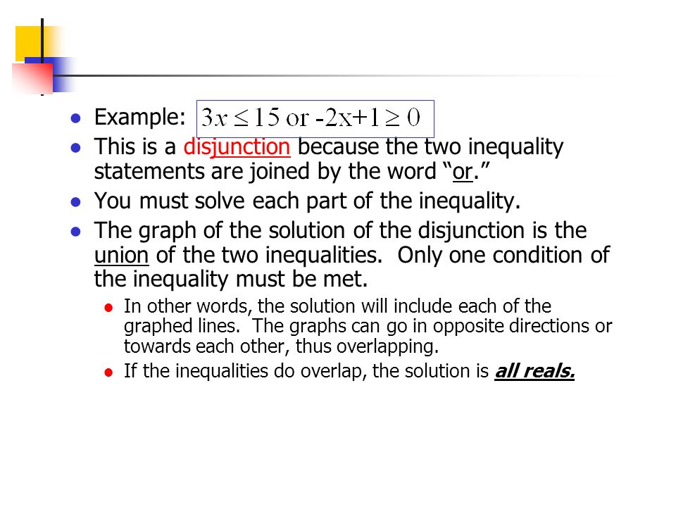 You must solve each part of the inequality.