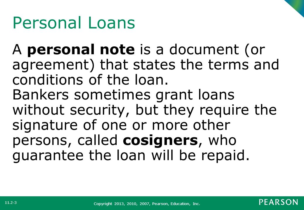Personal Loans A personal note is a document (or agreement) that states the terms and conditions of the loan.