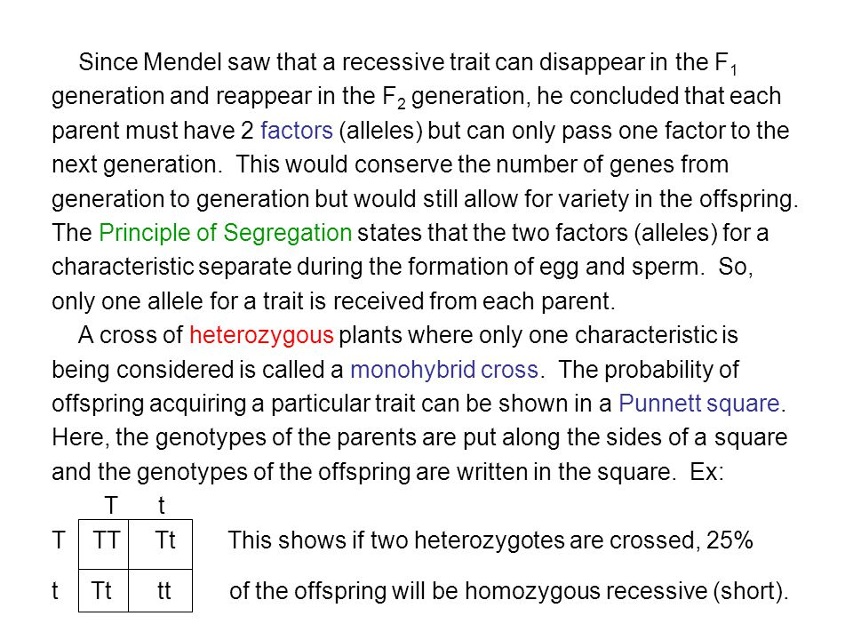 Since Mendel saw that a recessive trait can disappear in the F1