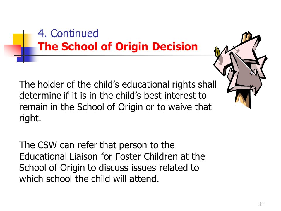 4. Continued The School of Origin Decision