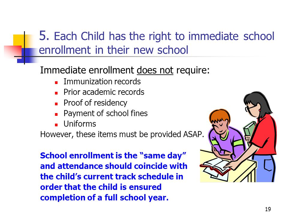5. Each Child has the right to immediate school enrollment in their new school