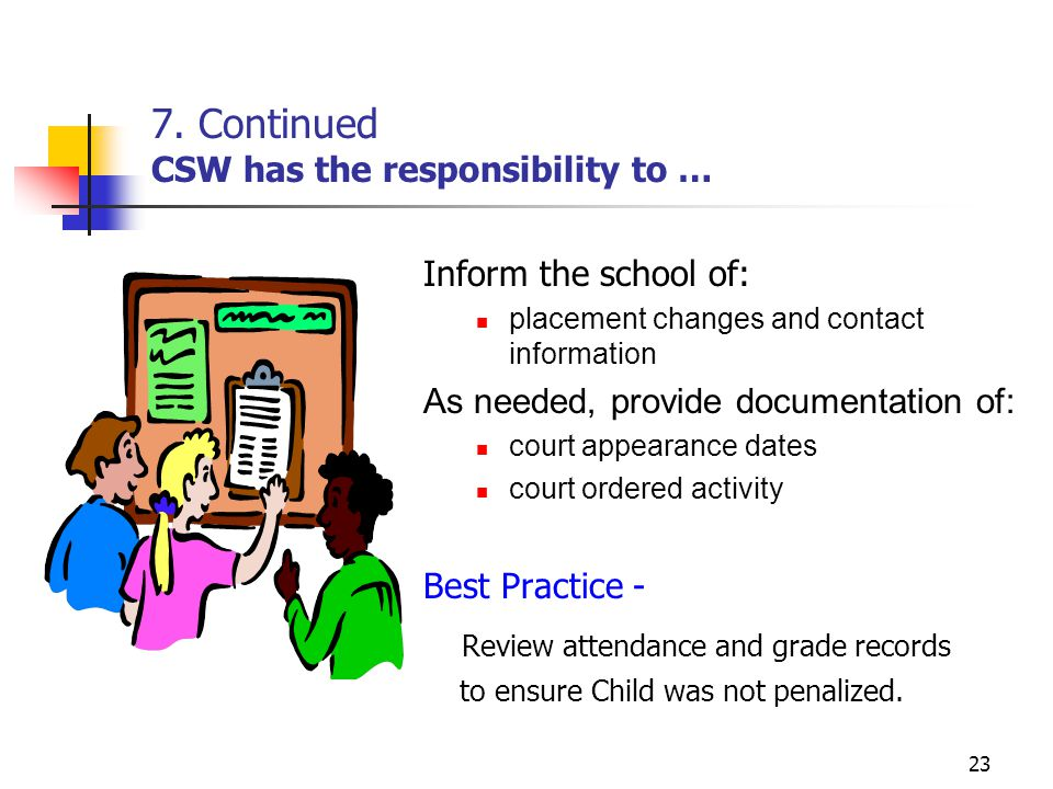 7. Continued CSW has the responsibility to …