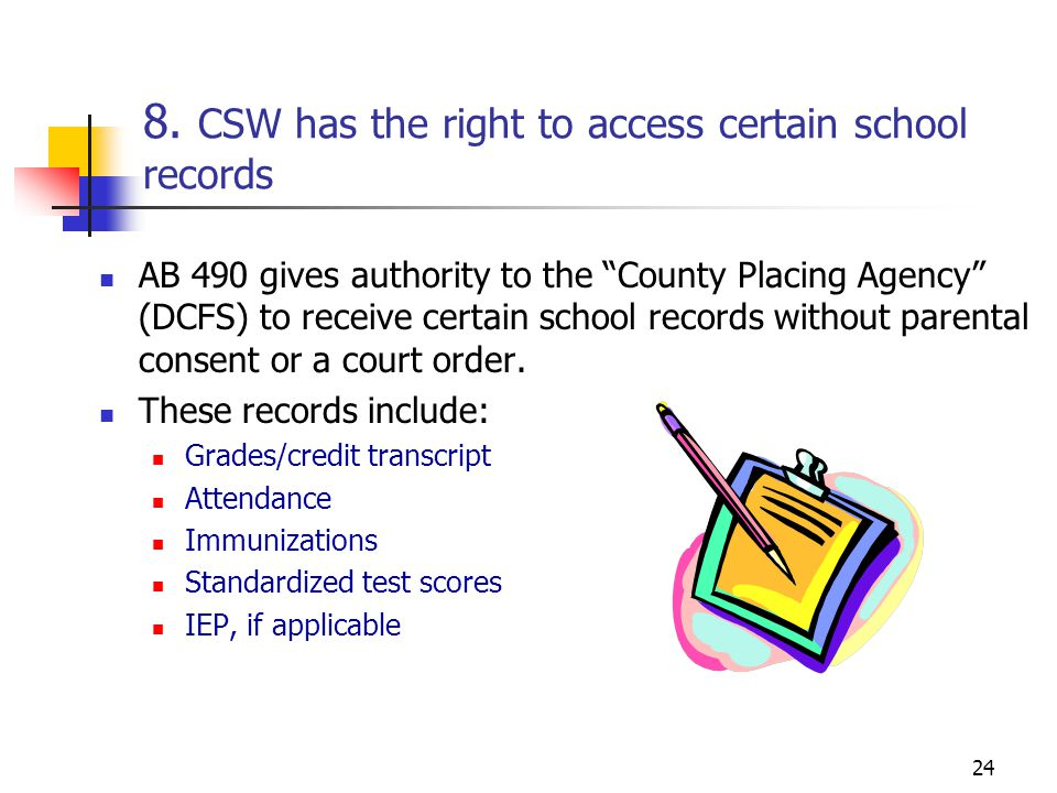 8. CSW has the right to access certain school records