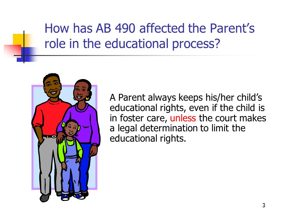 How has AB 490 affected the Parent's role in the educational process