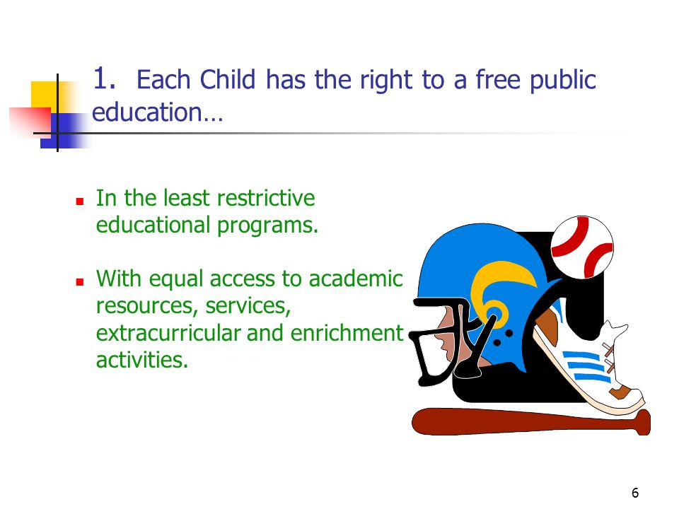 1. Each Child has the right to a free public education…