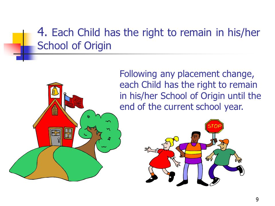 4. Each Child has the right to remain in his/her School of Origin