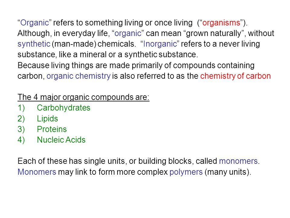 Organic refers to something living or once living ( organisms ).