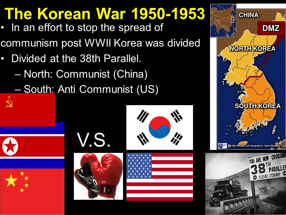 V.S. The Korean War 1950-1953 In an effort to stop the spread of