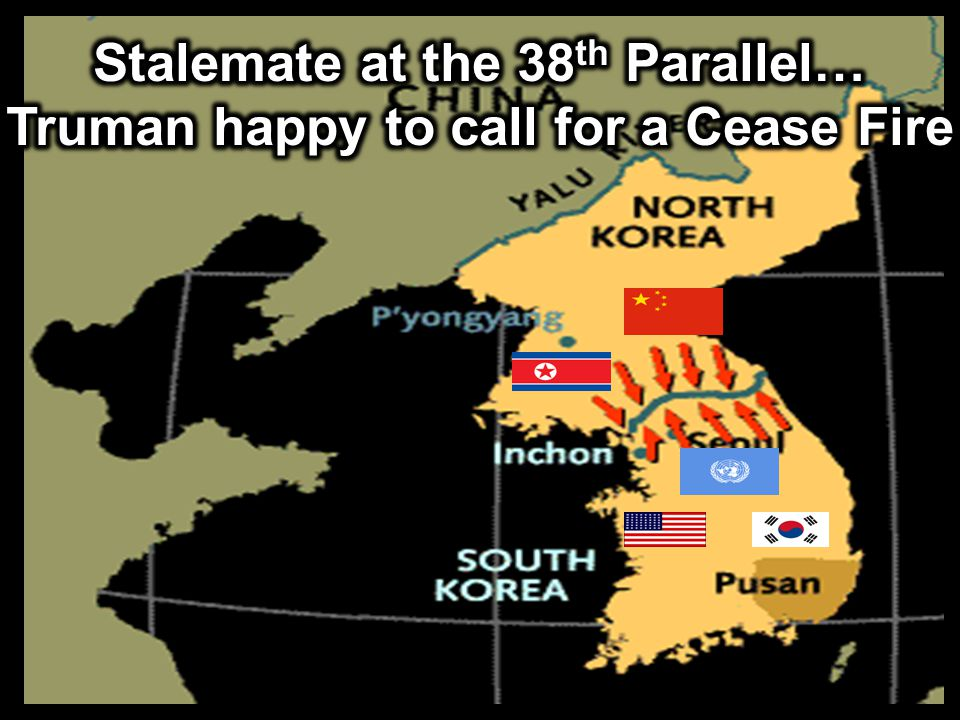Stalemate at the 38th Parallel… Truman happy to call for a Cease Fire