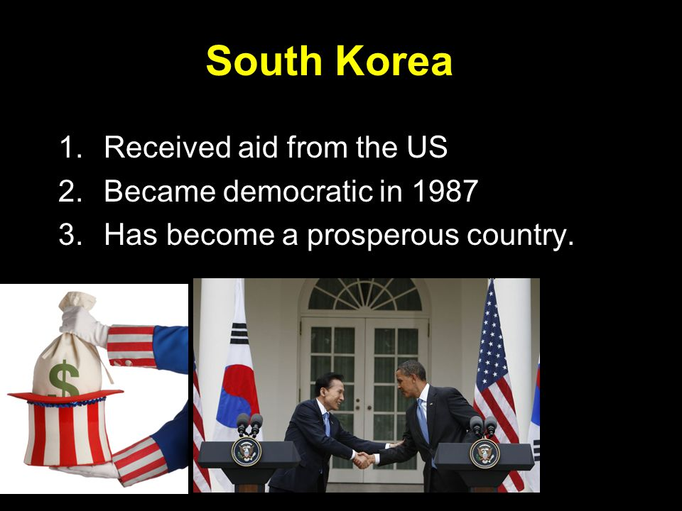 South Korea Received aid from the US Became democratic in 1987