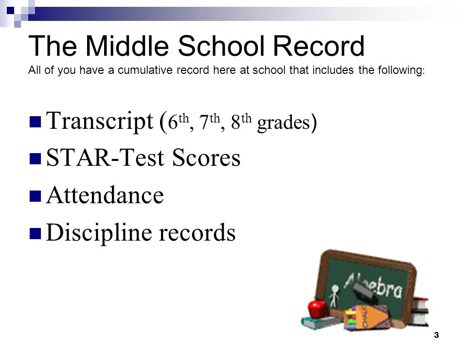 The Middle School Record All of you have a cumulative record here at school that includes the following: