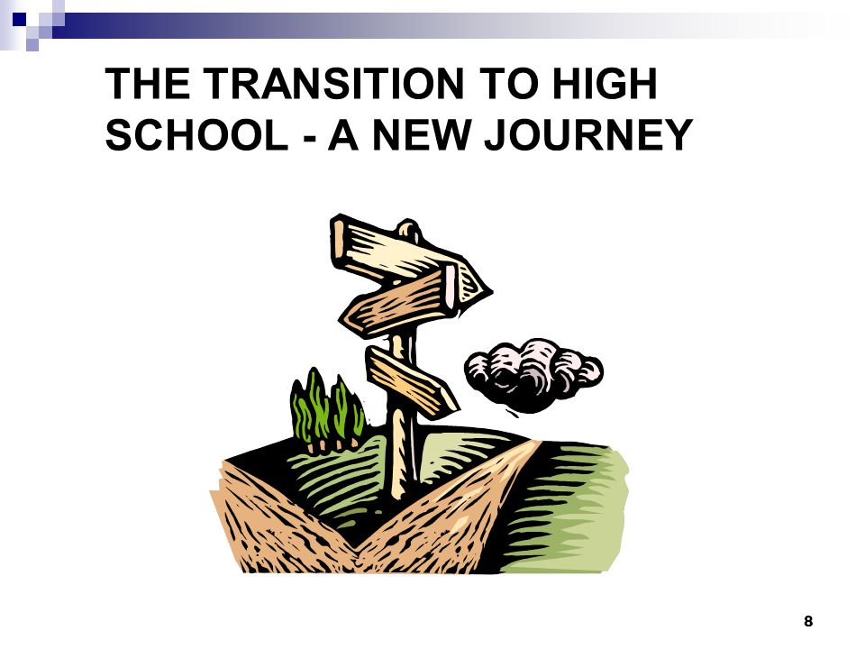 THE TRANSITION TO HIGH SCHOOL - A NEW JOURNEY