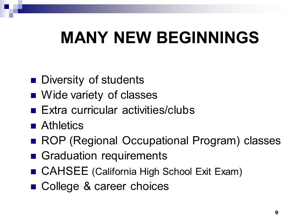 MANY NEW BEGINNINGS Diversity of students Wide variety of classes