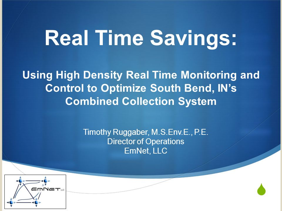 Real Time Savings: Using High Density Real Time Monitoring and Control to Optimize South Bend, IN's Combined Collection System.