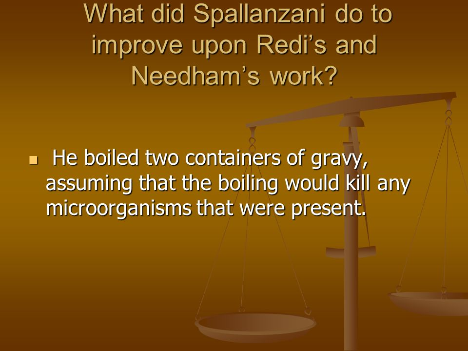 What did Spallanzani do to improve upon Redi's and Needham's work