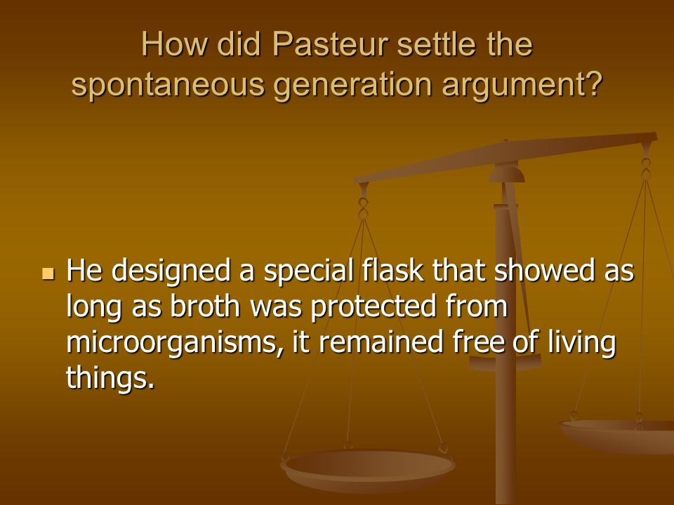 How did Pasteur settle the spontaneous generation argument