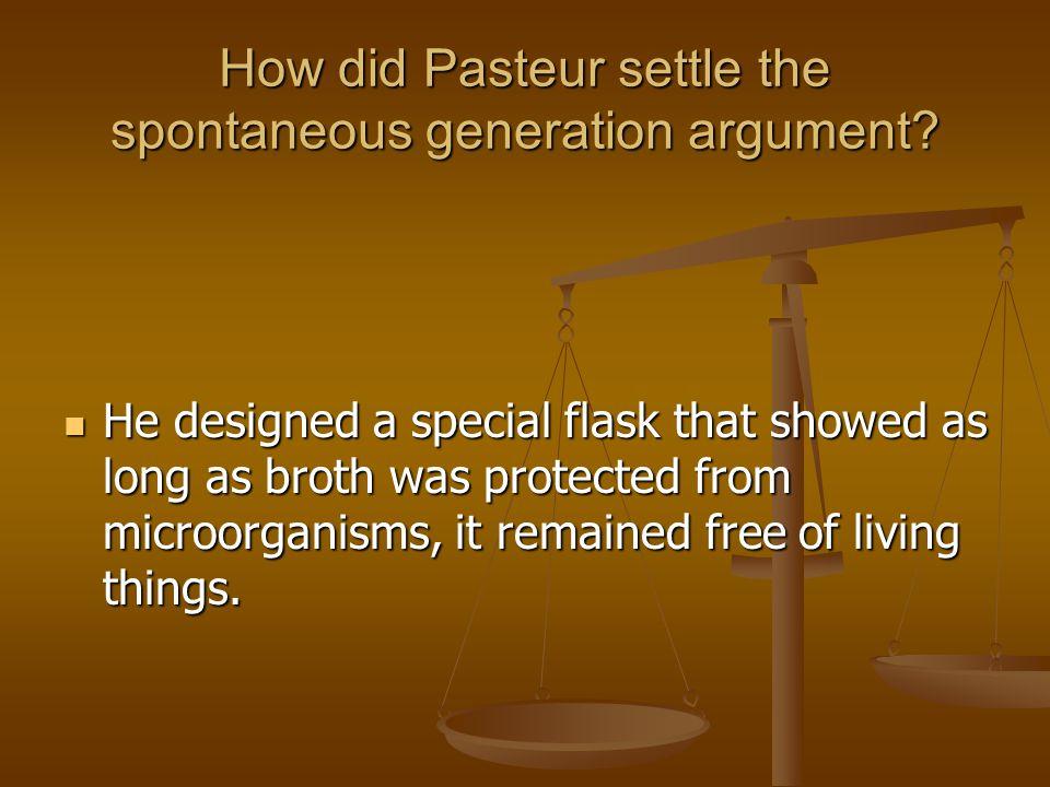 How did Pasteur settle the spontaneous generation argument