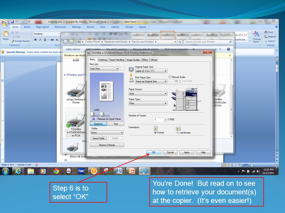 You're Done! But read on to see how to retrieve your document(s) at the copier. (It's even easier!)