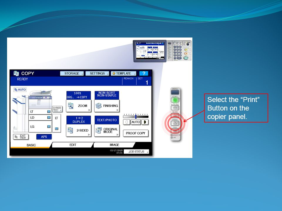 Select the Print Button on the copier panel.