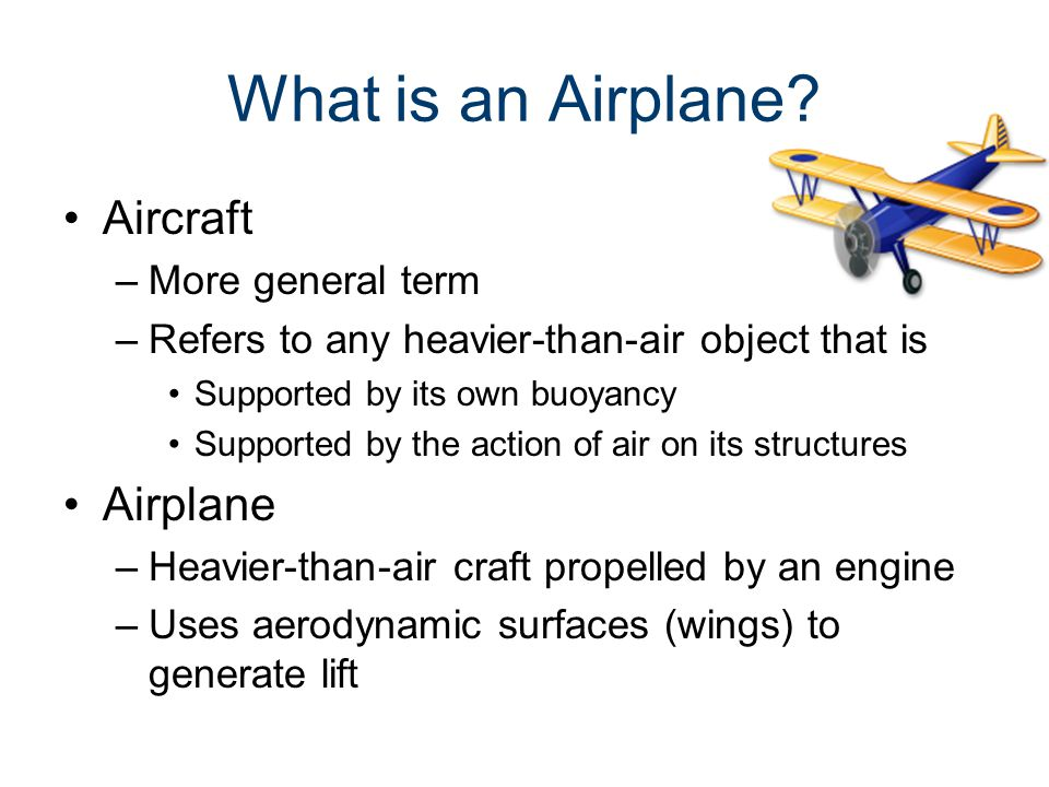 What is an Airplane Aircraft Airplane More general term