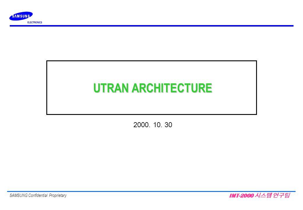 UTRAN ARCHITECTURE 2000. 10. 30