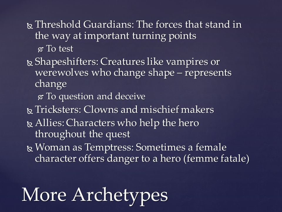 Threshold Guardians: The forces that stand in the way at important turning points