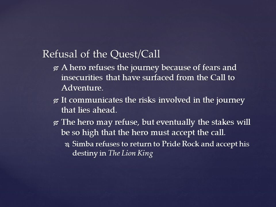 Refusal of the Quest/Call
