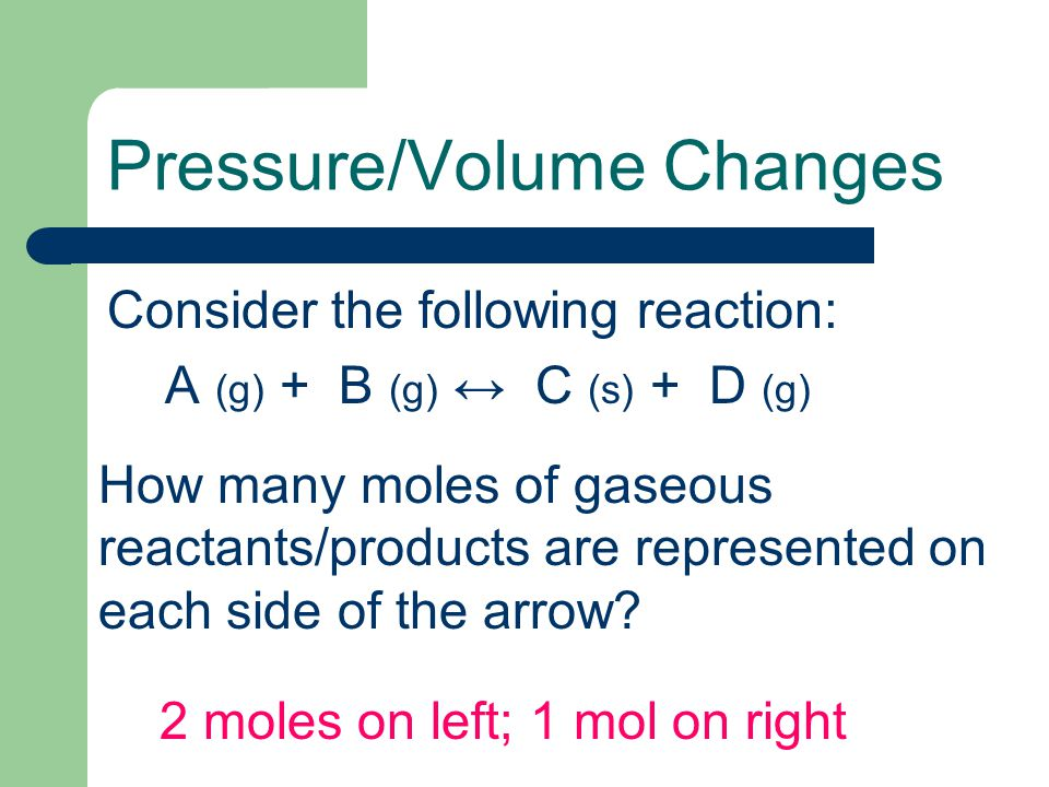 Pressure/Volume Changes