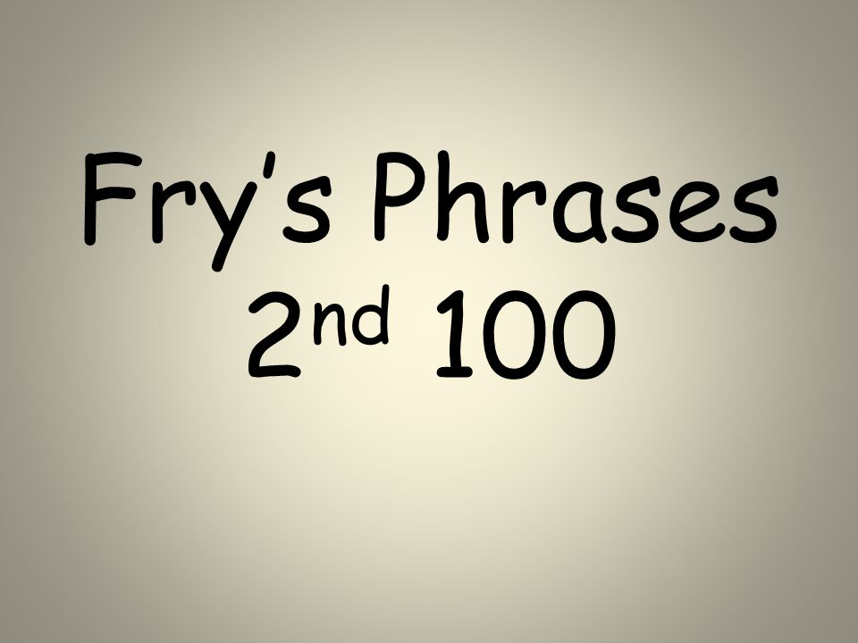 Fry's Phrases 2nd 100