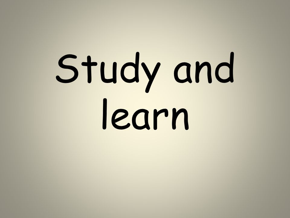 Study and learn
