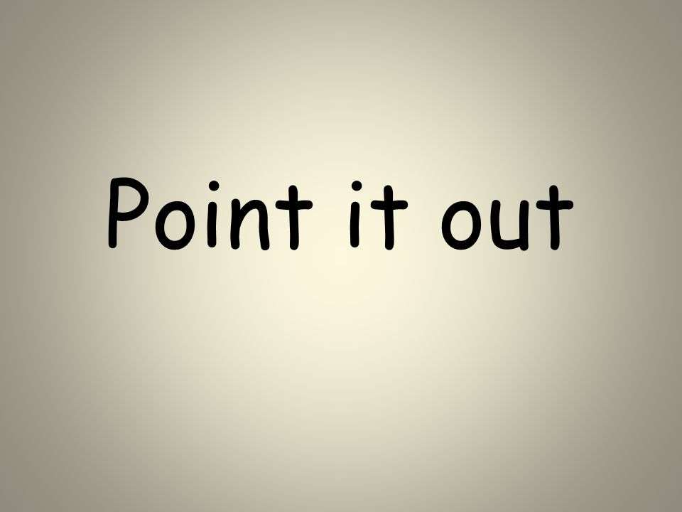 Point it out