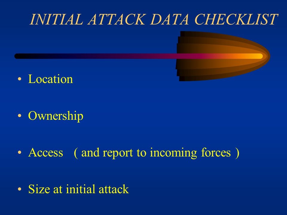 INITIAL ATTACK DATA CHECKLIST