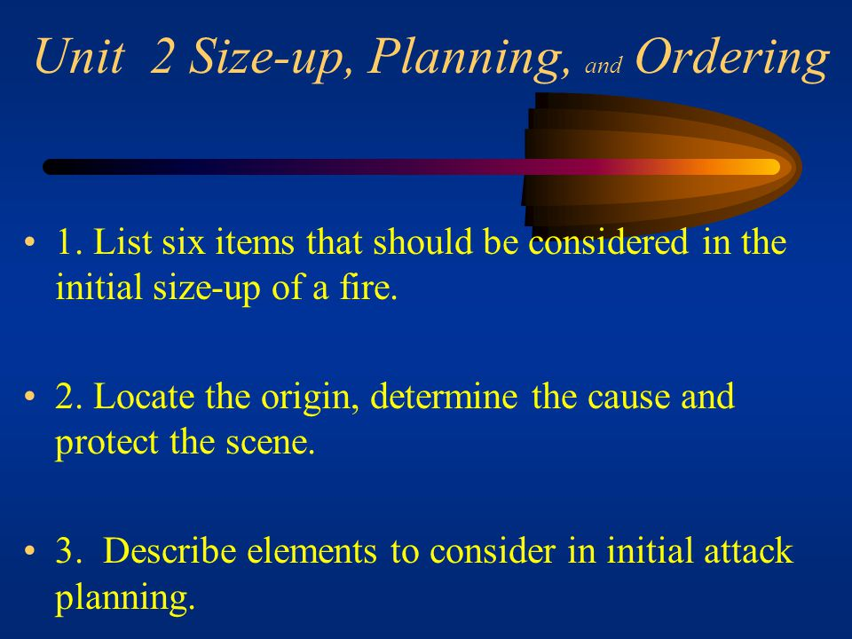Unit 2 Size-up, Planning, and Ordering